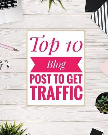 Top 10 Blog Post To Get Traffic
