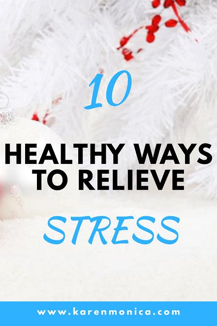 10 Healthy Ways To Relieve Stress