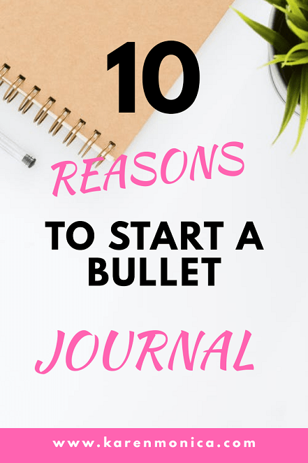 10 Reasons To Start A Bullet Journal