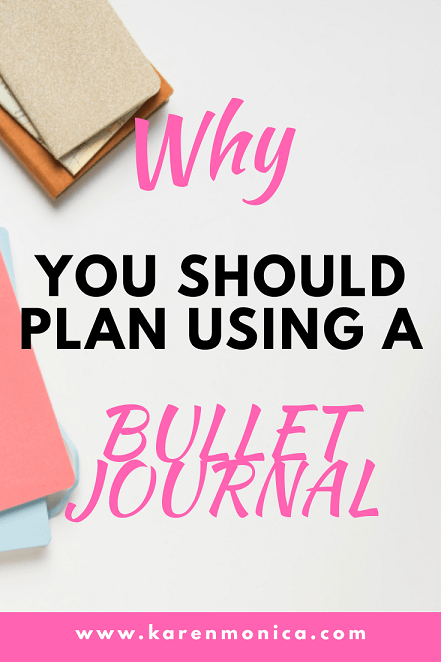 Why Your Should Plan Using A Bullet Journal