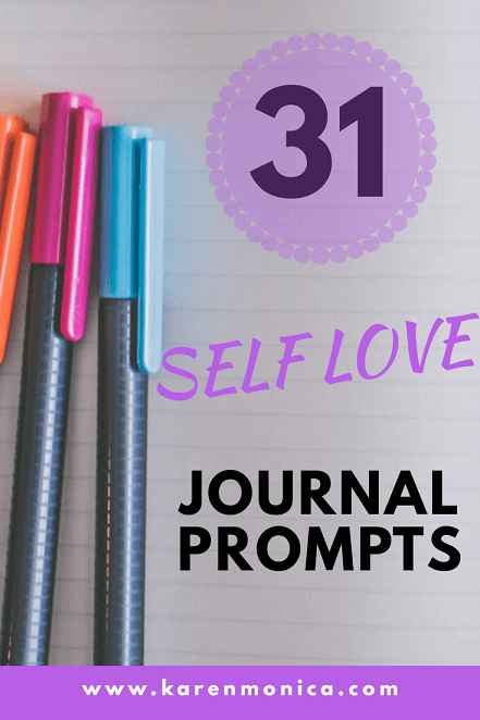 31 Journal Prompt Ideas For Self Love - Karen Monica