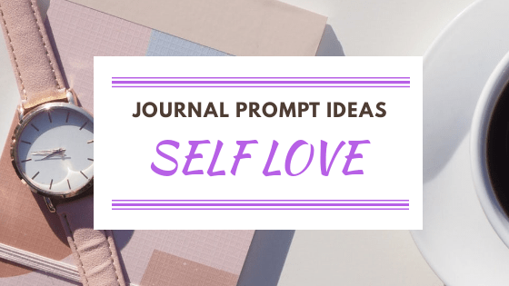 31 Journal Prompt Ideas For Self Love