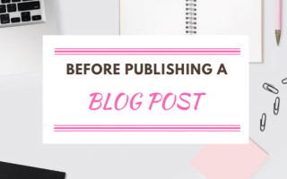 The steps to take before publishing a blog post