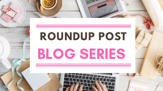 Why I am Starting A Roundup Post Blog Series