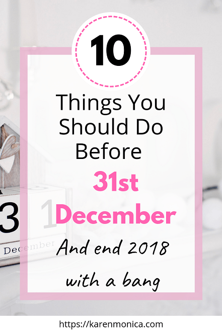 10 Things You Should Do Before 2018 Ends
