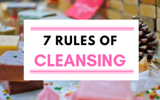The 7 Golden Rules Of Cleansing