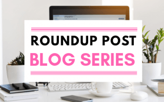 Roundup Post Blog Series 2