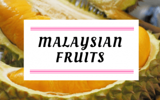 Malaysian Fruits - Delicious And Nutritious