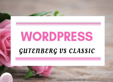 Wordpress Gutenberg vs Classic Editor