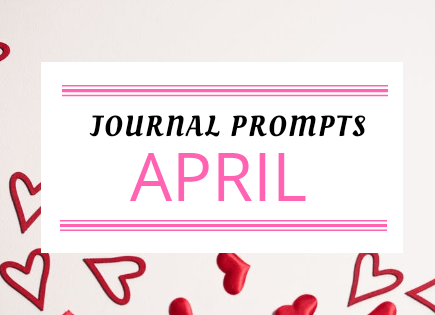 Journal Prompt Ideas For April