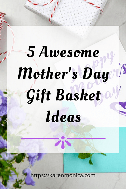 5  Mother's Day Gift Basket Ideas