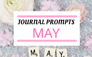 Journal Prompt Ideas For May