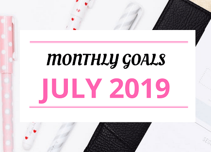 My Goals For July 2019