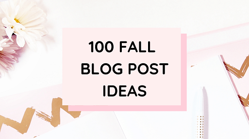 100 Fall Blog Post Ideas
