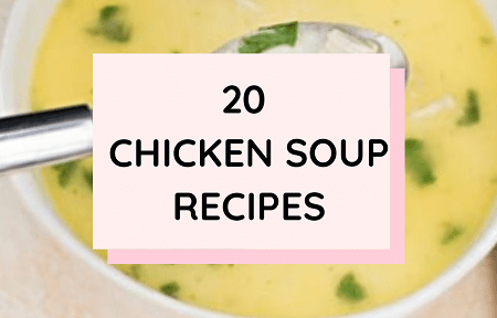 20 Chicken Soup Recipes