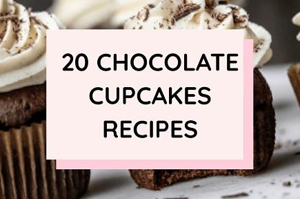 20 Easy Moist Chocolate Cupcakes Recipes