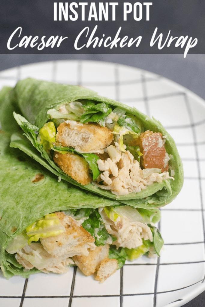 Instant Pot Caesar Chicken Wraps recipe
