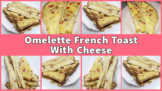 Omelette French Toast With Cheese Recipe