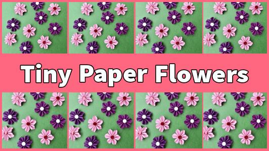 Tiny Paper Flowers